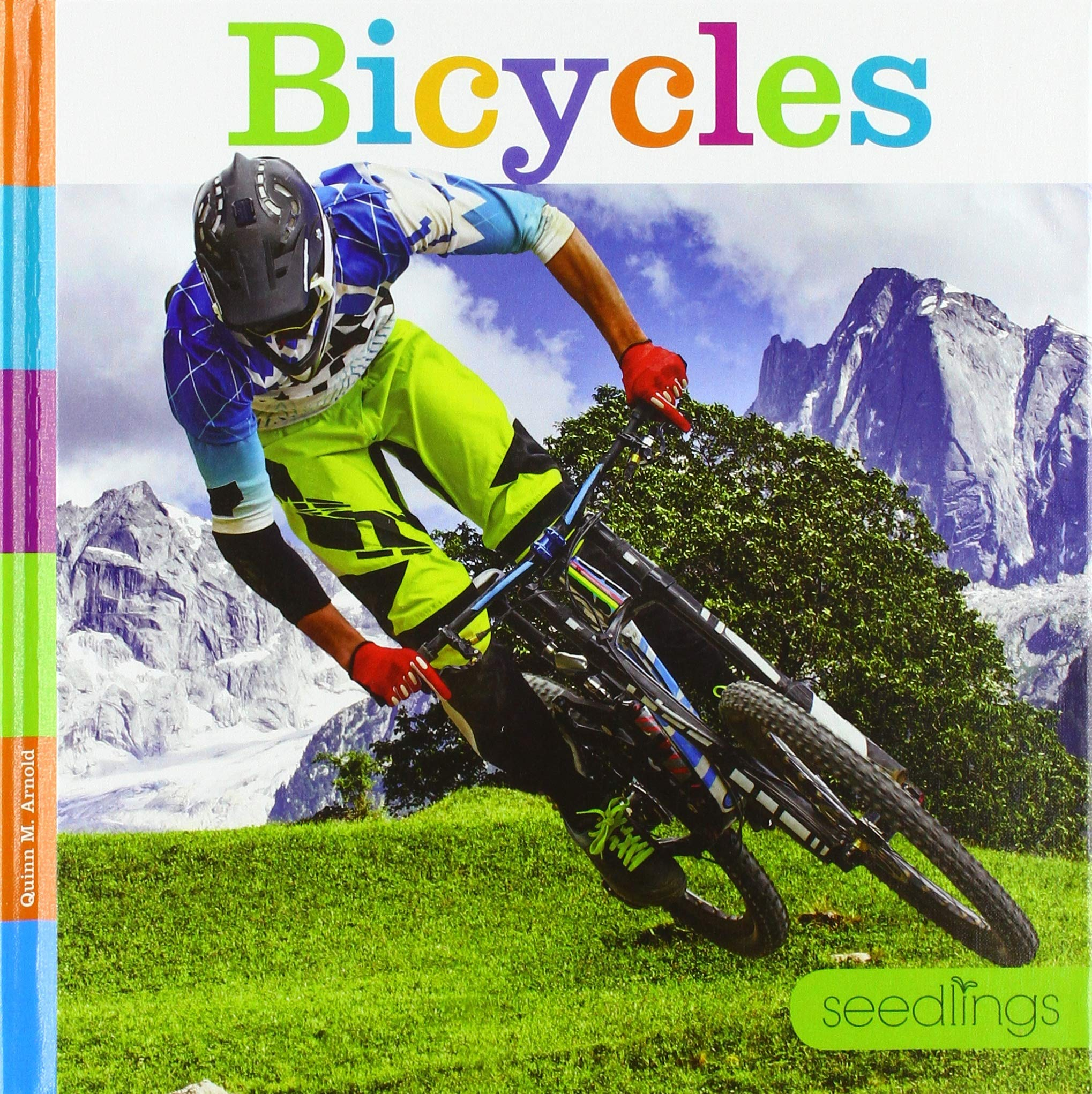 Bicycles (Seedlings: On the Go): Arnold, Quinn M: 9781640261686:  Amazon.com: Books