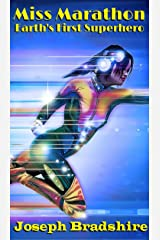 Miss Marathon: Earth's First Superhero Kindle Edition