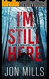 I'm Still Here: A Novel