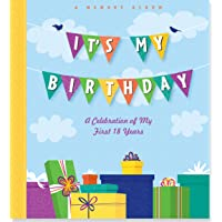It's My Birthday: A Celebration of My First 18 Years (A Memory Album and Keepsake...