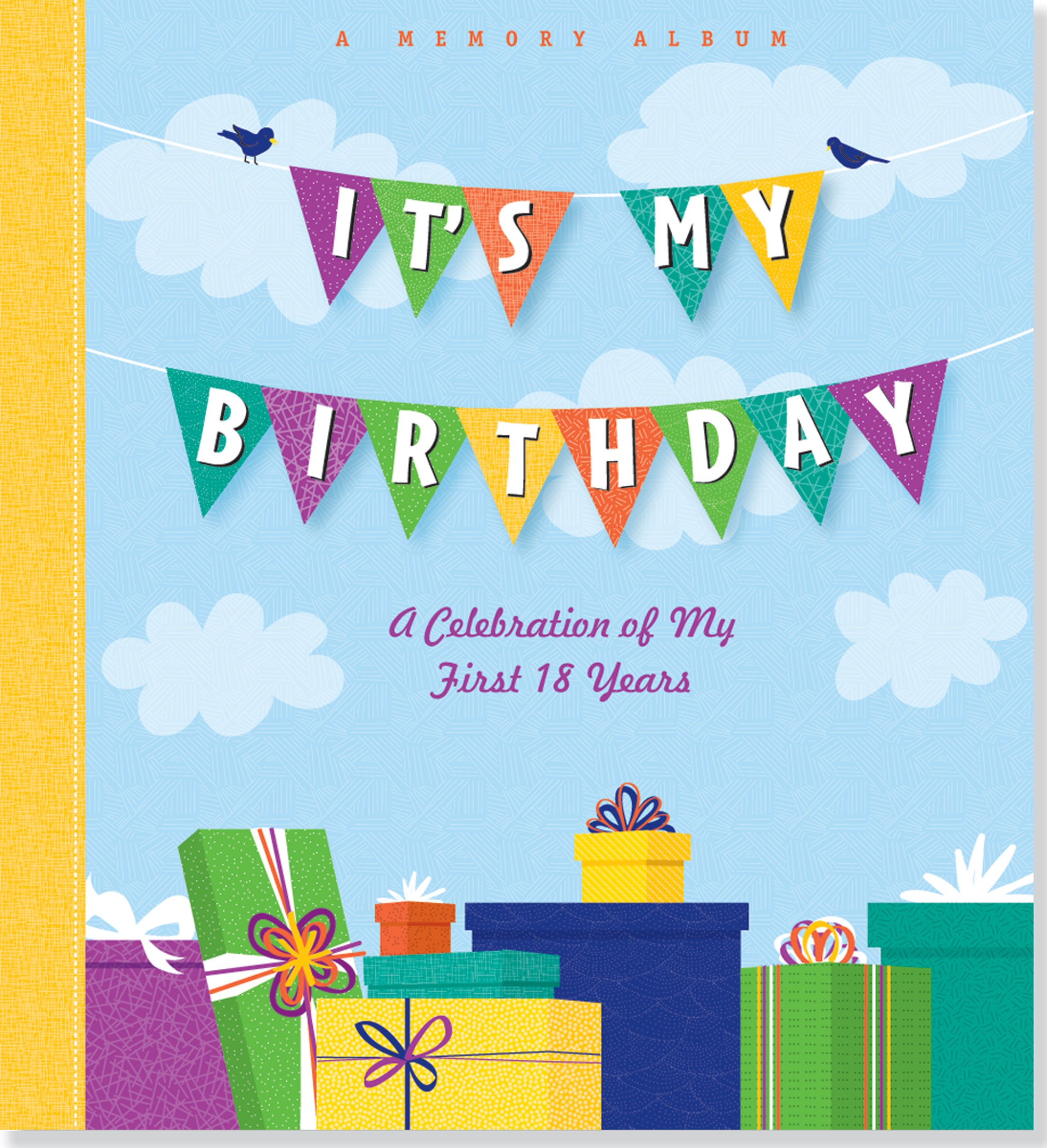 Amazoncom Its My Birthday A Celebration Of My First 18 Years A