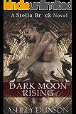 Dark Moon Rising (Stella Brock Book 1)