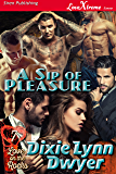 A Sip of Pleasure [Love on the Rocks  7] (Siren Publishing LoveXtreme Forever)