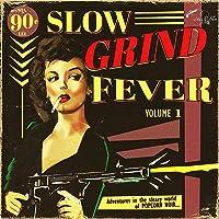Slow Grind Fever Vol.1