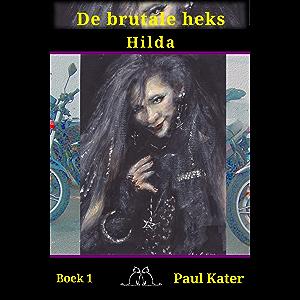 De Brutale Heks Hilda Book 1