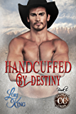 Handcuffed by Destiny (Crawley Creek Book 6)