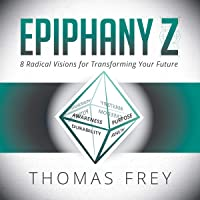 Epiphany Z: Eight Radical Visions for Transforming Your Future