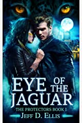 Eye of the Jaguar (The Protectors Book 1) Kindle Edition