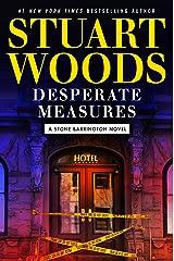 Desperate Measures (A Stone Barrington Novel Book 47) Kindle Edition