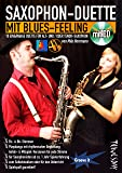 Saxophon-Duette mit Blues-Feeling (mit CD) für Alt- & Tenor-Sax - Noten + Playalongs für Saxophonisten (Voll- & Halb-Playbacks)
