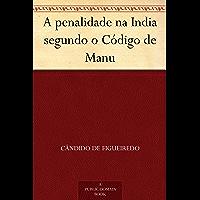 A penalidade na India segundo o Código de Manu