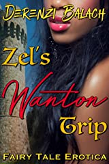 Zel's Wanton Trip (Sexed-Up Fairy Tales Book 6) Kindle Edition