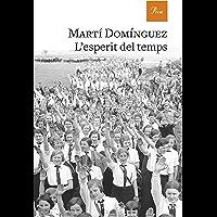 L'esperit del temps: Premi Òmnium a la Millor Novel·la de l'Any Guanyadora (Catalan Edition)