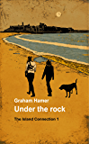 Under the Rock (The Island Connection Book 1)