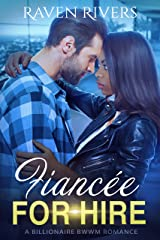 Fiancée for Hire:  A BWWM Billionaire Romance Kindle Edition