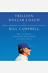 Trillion Dollar Coach: The Leadership Playbook of Silicon Valley's Bill Campbell Audible Audiobook