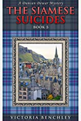 The Siamese Suicides: A Duncan Dewar Mystery (Duncan Dewar Mysteries Book 5) Kindle Edition