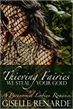Thieving Fairies: A Lesbian Urban Fantasy