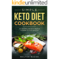 Simple Keto Diet Cookbook: 101 recipes for Busy People Looking to Stay Healthy! (English Edition)
