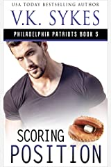 Scoring Position (The Philadelphia Patriots Book 5) Kindle Edition