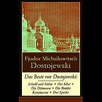 Das Beste von Dostojewski: Schuld und Sühne + Der Idiot + Die Dämonen + Die Brüder Karamasow + Der Spieler: 5 Klassiker der russischen Literatur in einem Buch