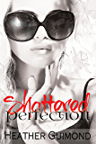 Shattered Perfection (The Perfection Series Book 1)