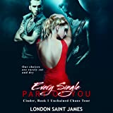 Every Single Part of You: Unchained Chaos Tour: Cinder, Book 1