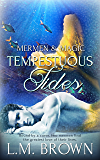 Tempestuous Tides: (A Gay Romance Novel) (Mermen & Magic Book 2)