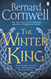 The Winter King: A Novel of Arthur (The Warlord Chronicles)
