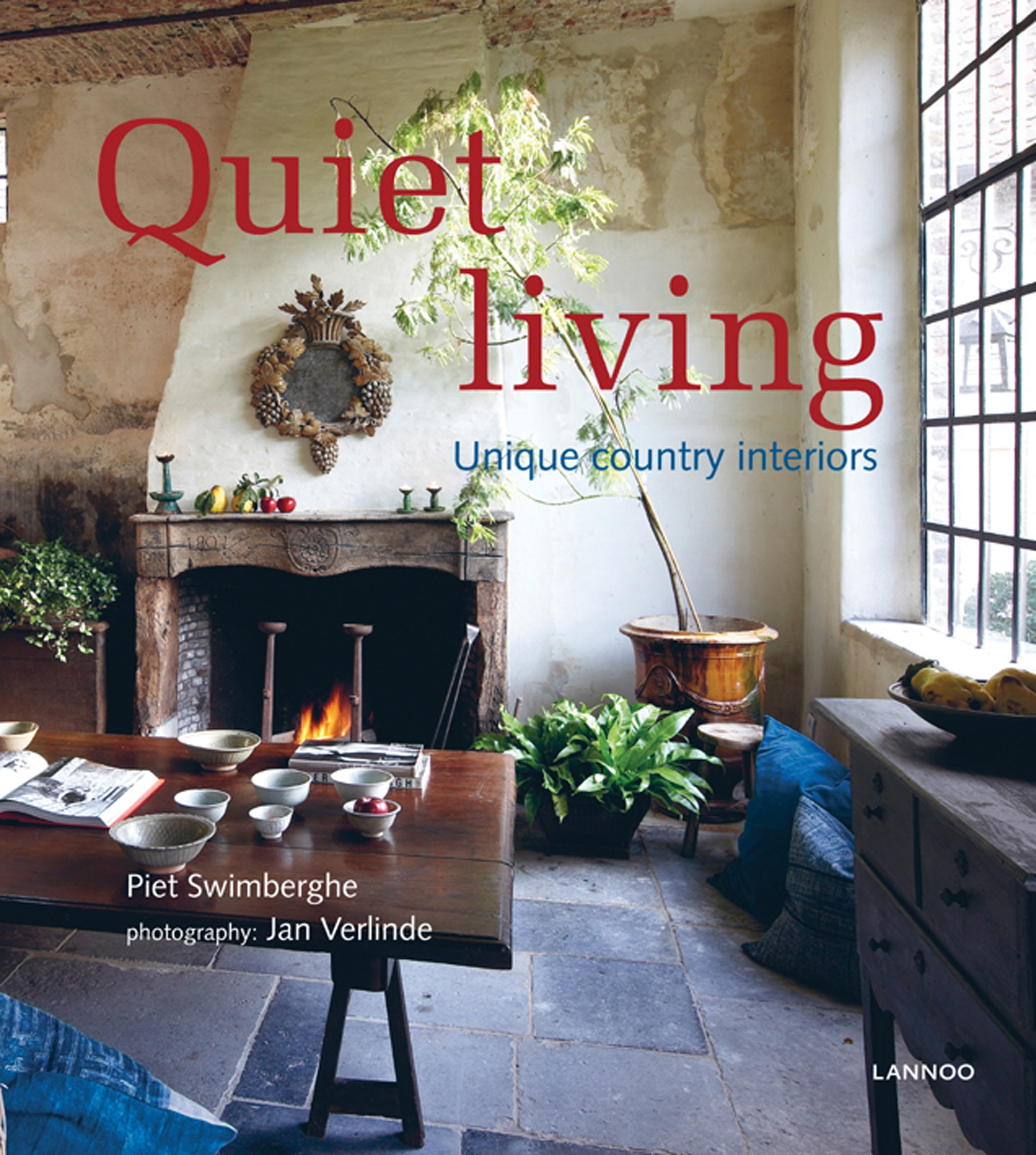 Amazon Quiet Living Unique Country Interiors 9789020992021 Piet Swimberghe Books