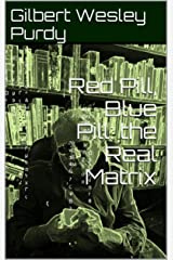 Red Pill, Blue Pill: the Real Matrix (Freelance Writing as a Way of Death Book 2)