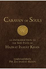 Caravan of Souls: An Introduction to the Sufi Path of Hazrat Inayat Khan Kindle Edition