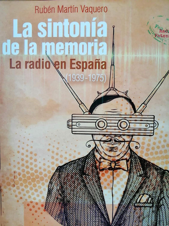 La sintonía de la memoria. La radio en España (1939-1975) eBook: Martín Vaquero, Rubén Leopoldo Darío: Amazon.es: Tienda Kindle