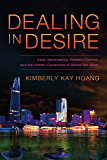 Dealing in Desire: Asian Ascendancy, Western Decline, and the Hidden Currencies of Global Sex Work