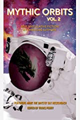Mythic Orbits Volume 2: Best Speculative Fiction by Christian Authors