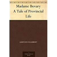 Madame Bovary A Tale of Provincial Life