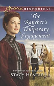 The Rancher's Temporary Engagement (Love Inspired Historical)
