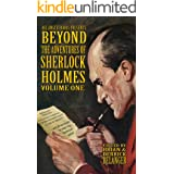 Beyond the Adventures of Sherlock Holmes Volume I