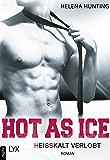 Hot as Ice - Heißkalt verlobt (Pucked 4)