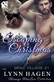 Escaping Christmas [Brac Village 21] (Siren Publishing The Lynn Hagen ManLove Collection)