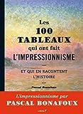Les 100 tableaux qui ont fait l'impressionnisme