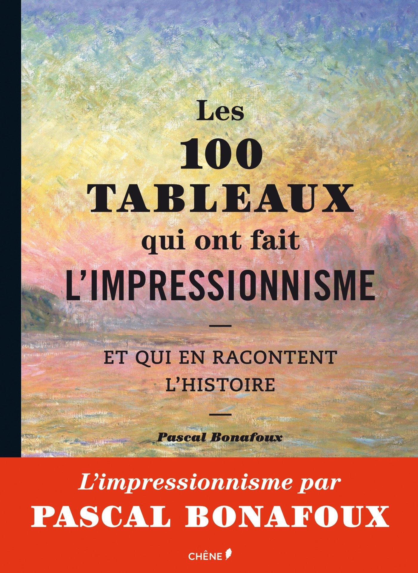 Amazon.fr - Les 100 tableaux qui ont fait l'impressionnisme - Pascal  Bonafoux - Livres
