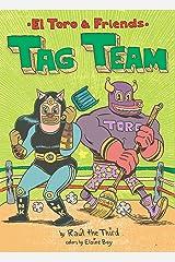 Tag Team (El Toro and Friends) Kindle Edition