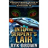 """Ep.#15 - """"Into the Serpent's Lair"""" (The Frontiers Saga - Part 2: Rogue Castes)"""