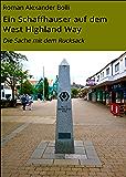Ein Schaffhauser auf dem West Highland Way: Die Sache mit dem Rucksack (Ein Schaffhauser auf...)