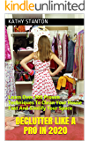 Declutter Like A Pro in 2020: Learn Over 300 Proven Techniques To Clean Your House Fast And Simlify Your Space (How To…