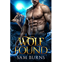 Wolf Found (The Wolves of Kismet Book 2) (English Edition)