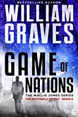 The Butterfly Effect: A Wallis Jones Thriller (Game of Nations Book 5) Kindle Edition