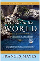 A Year in the World: Journeys of A Passionate Traveller Kindle Edition
