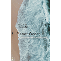 Planet Ocean: Our Mysterious Connections to Water